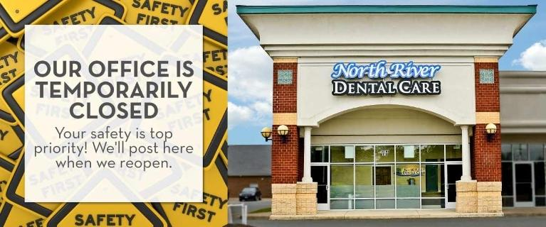 Announcement to say North River Dental Care is temporarily closed to non-emergency dental care